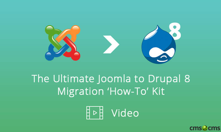 The Ultimate Joomla to Drupal 8 Migration 'How-To' Kit [+Video]