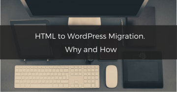 html-to-wordpress-migration-why-and-how