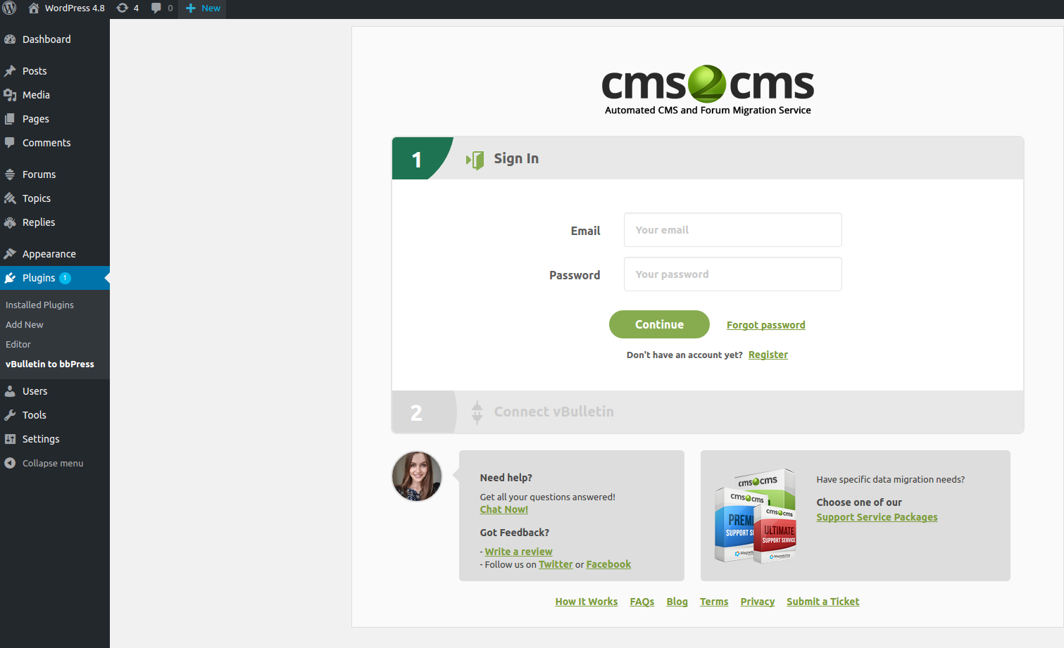 Register your CMS2CMS account. You just have to provide your username and password.