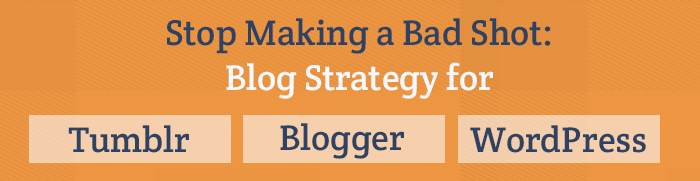 cms2cms-blogging-strategy-blogger-tumblr-wordpress