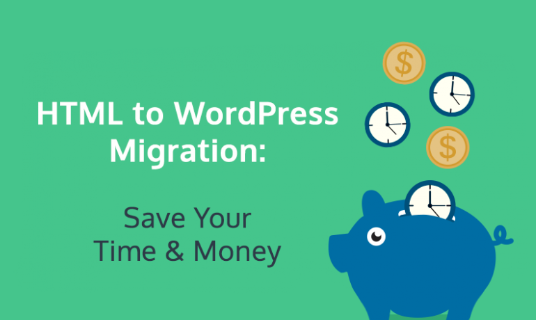 html-to-wordpress-migration-save-your-time-and-money