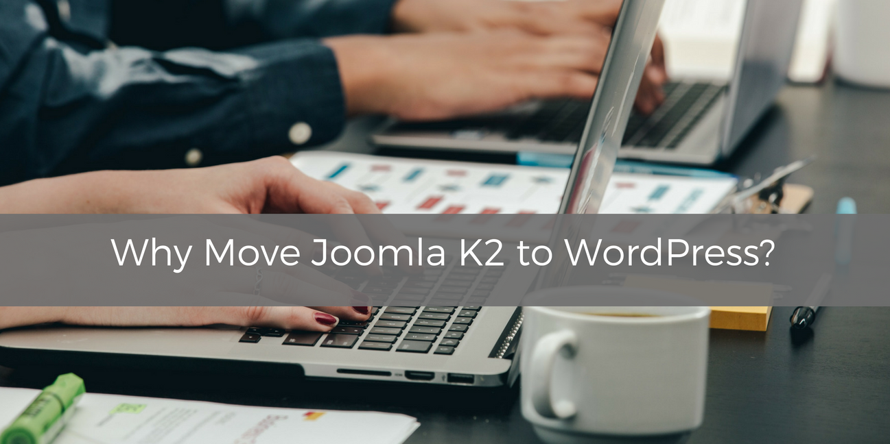 Why Move Joomla K2 to WordPress?