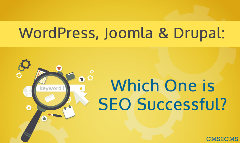 WordPress, Joomla and Drupal: Which One is SEO Successful