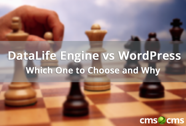 DataLife Engine vs WordPress Which One to Choose and Why