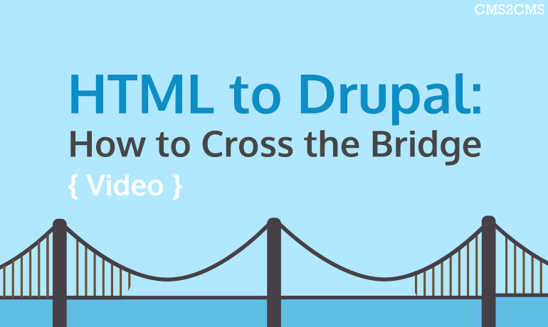 html-to-drupal-how-to-cross-the-bridge