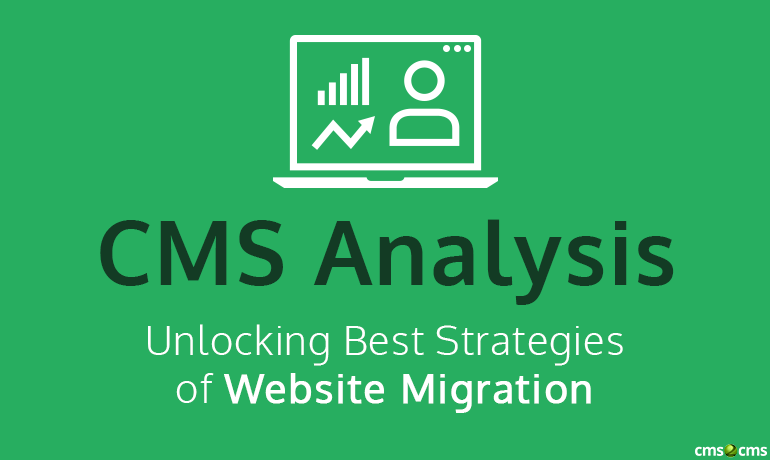 cms-analysis-unlocking-best-strategies-of-website-migration