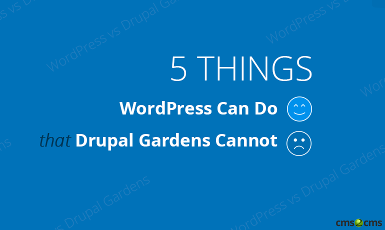 Amazing 5 Things WordPress Can Do That Drupal Gardens Cannot [+Video]   CMS2CMS