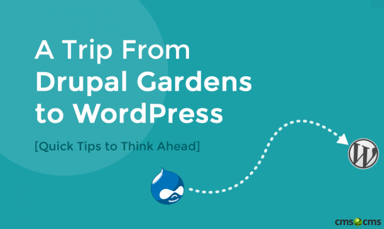 A Trip From Drupal Gardens To Wordpress Quick
