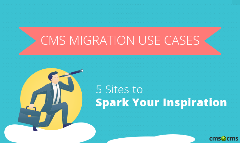 cms-migration-use-cases-5-sites-to-spark-your-inspiration