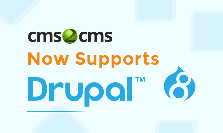 CMS2CMS Supports Drupal 8 Migration
