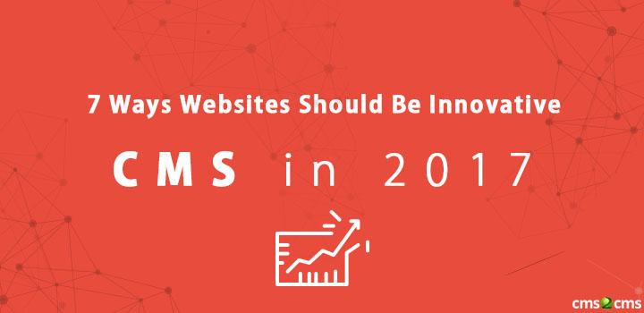 7ways-websites-should-be-innovative-cms-in-2017.jpg
