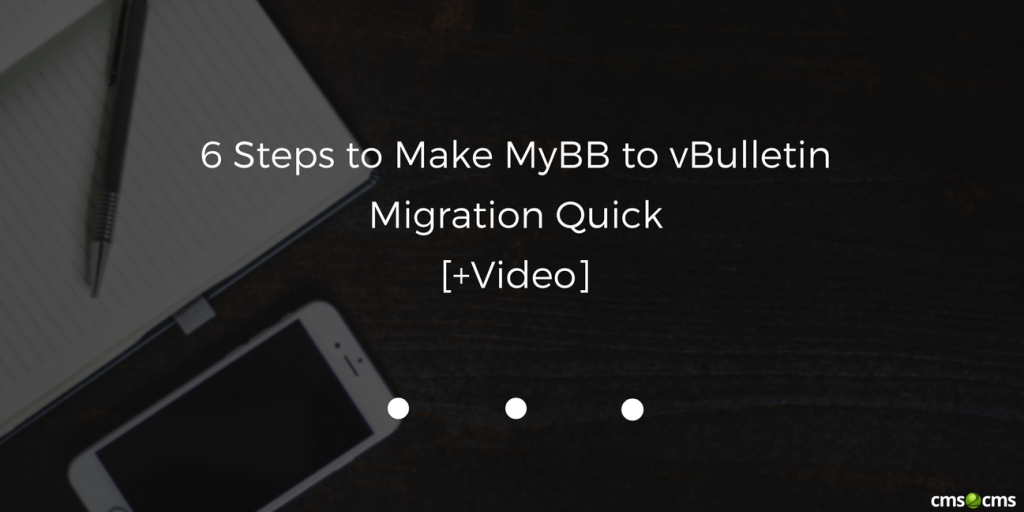 6 Steps to Make MyBB to vBulletin Migration Quick [+Video]