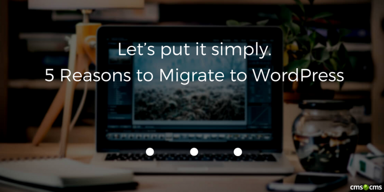 5-reasons-to-migrate-to-wordpress.png