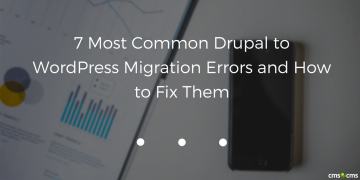 7-most-common-drupal-to-wordpress-migration-errors-and-how-to-fix-them