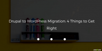 drupal-to-wordpress-migration-4-things-to-get-right