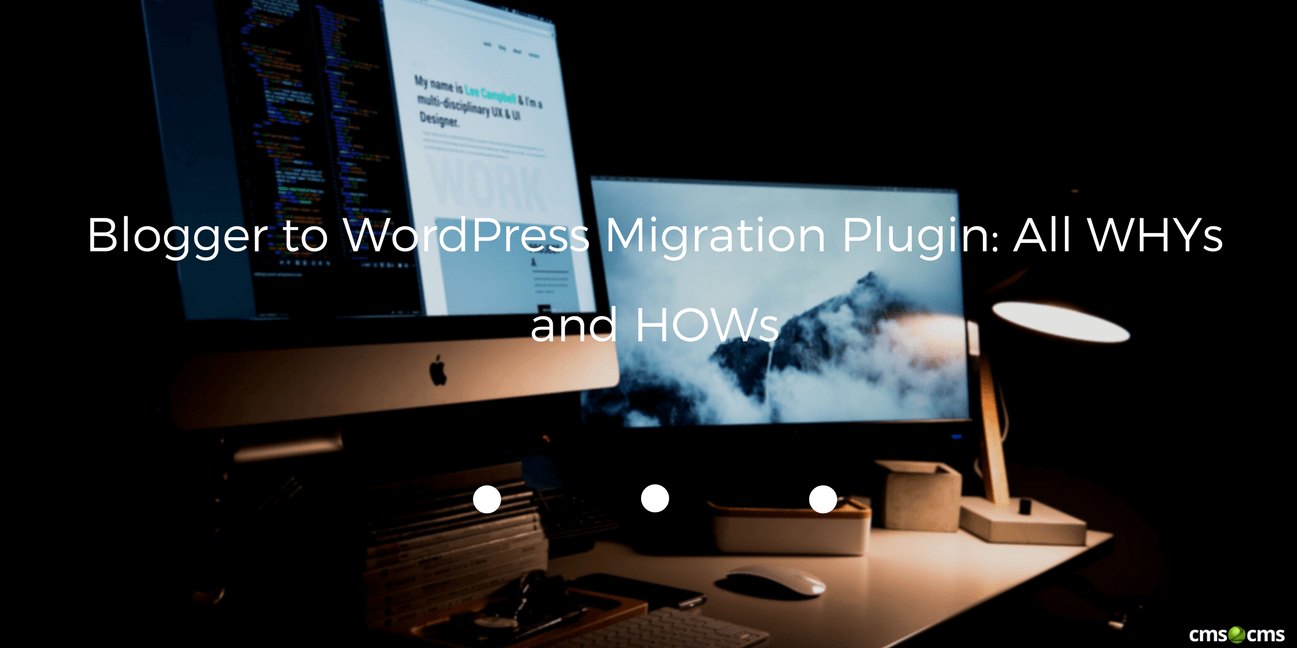 Blogger to WordPress Migration Plugin: All WHYs and HOWs