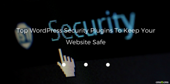 Top WordPress Security Plugins To Keep Your Website Safe
