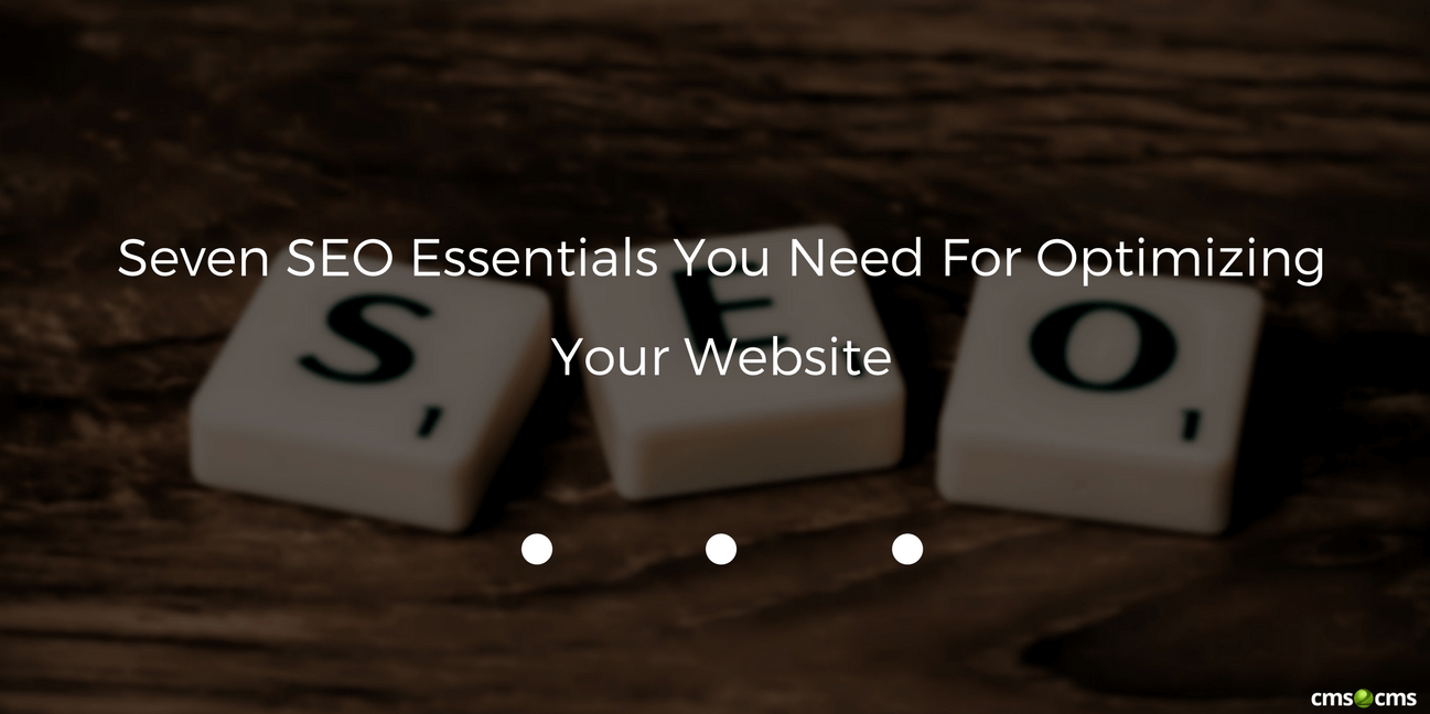 Seven SEO Essentials You Need For Optimizing Your Website