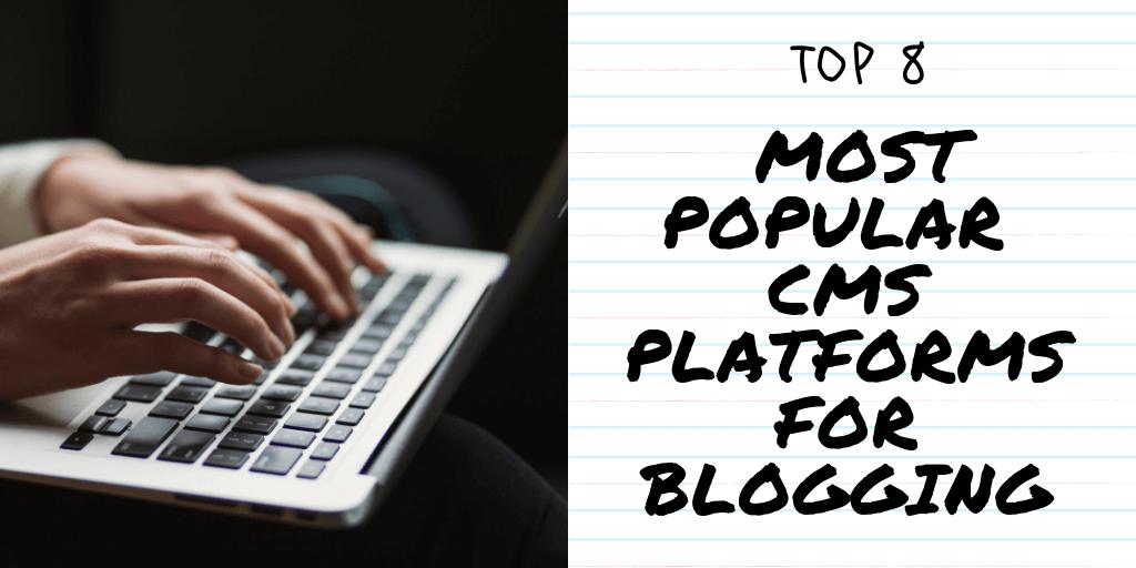 CMS Platforms for Blogging