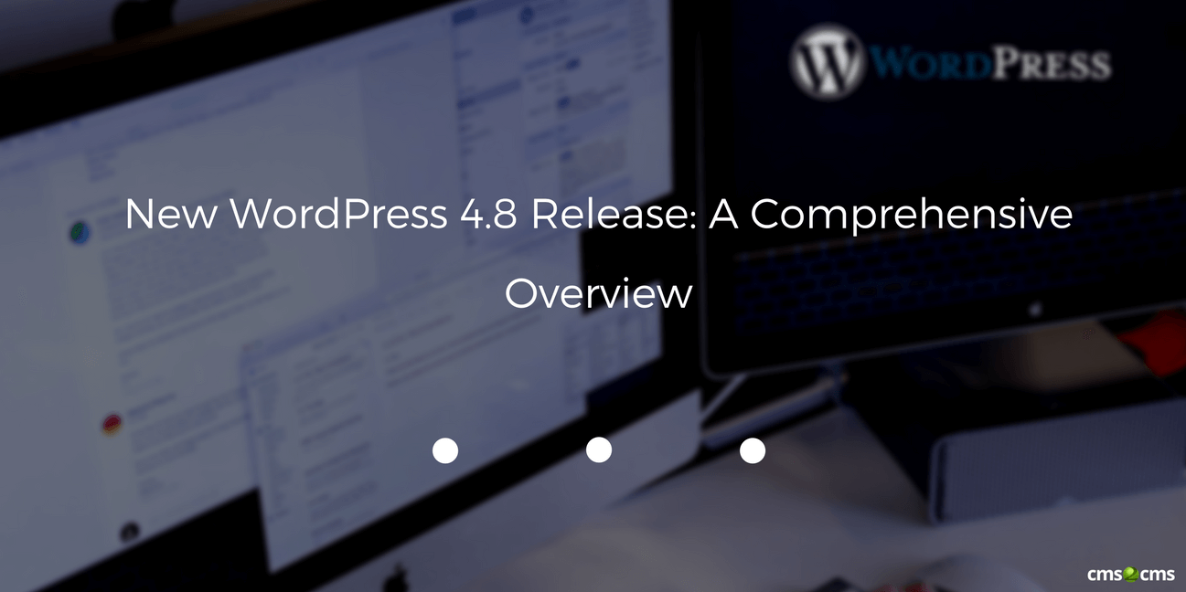 New WordPress 4.8 Release: A Comprehensive Overview