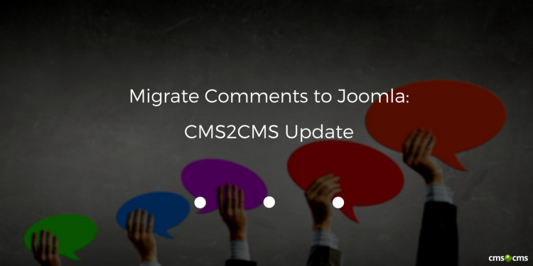 Migrate Comments to Joomla: CMS2CMS Update
