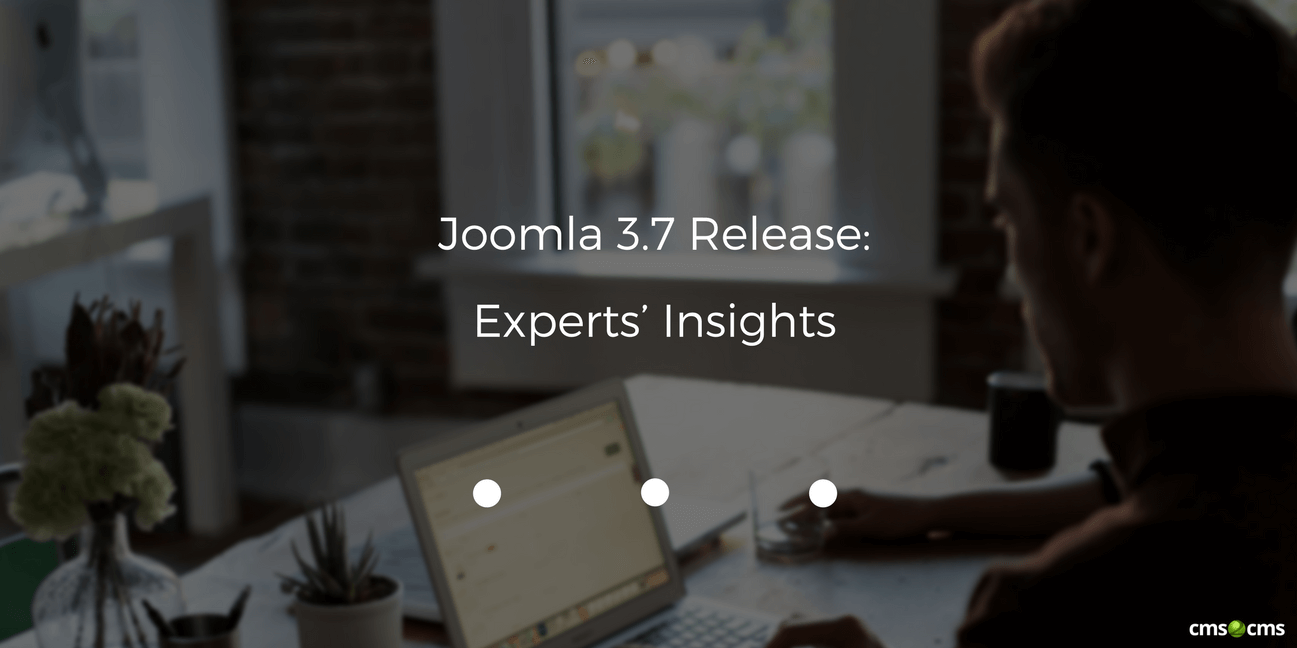 Joomla 3.7 Release: Experts' Insights