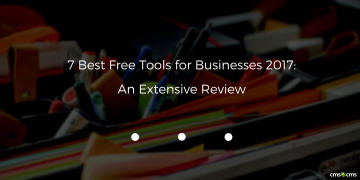7 Best Free Tools for Businesses 2017: An Extensive Review