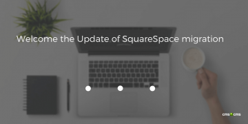 Welcome the Update of SquareSpace migration