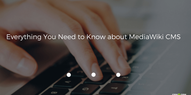 Everything You Need to Know about MediaWiki CMS