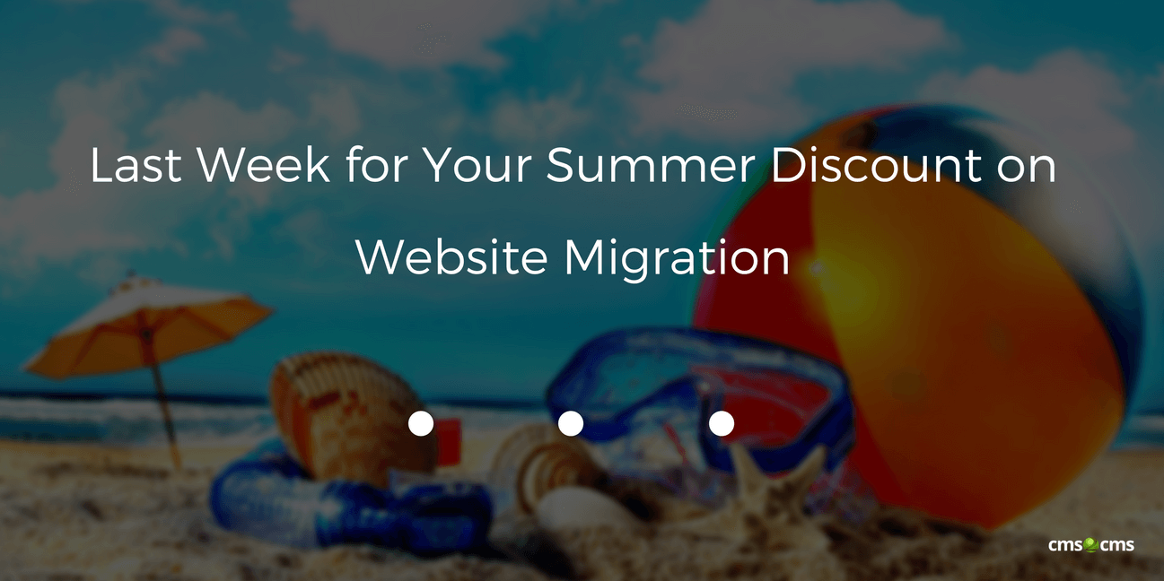 Last Week for Your Summer Discount on Website Migration