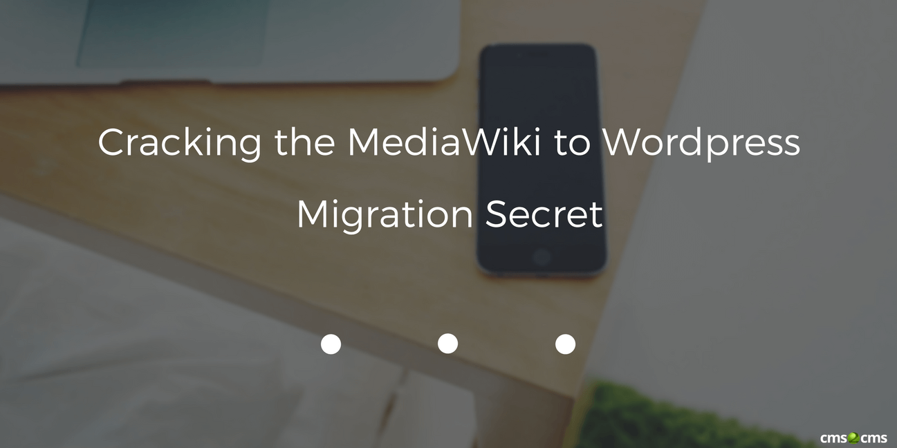 Cracking the MediaWiki to Wordpress Migration Secret