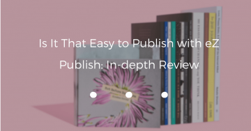 Is It That Easy to Publish with eZ Publish: In-depth Review