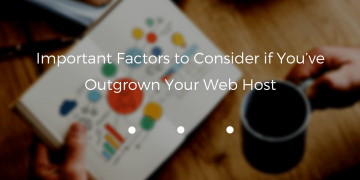 An efficient web hosting services play a key role in ranking a site on Google. But what if you've outgrown your web host?