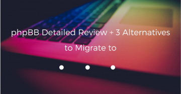 phpBB Detailed Review + 3 Alternatives to Migrate to