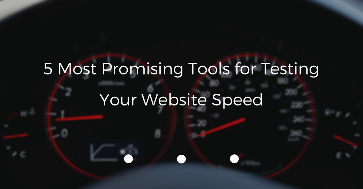 5-most-promising-tools-for-testing-your-website-speed