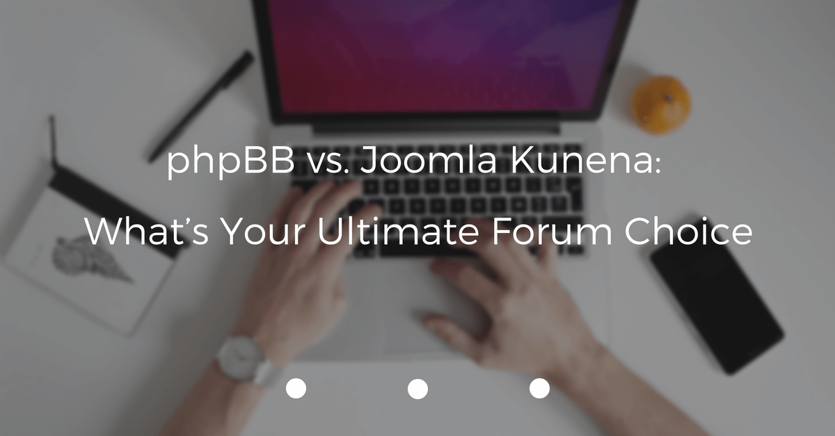 phpbb-vs-joomla-kunena-whats-ultimate-forum-choice