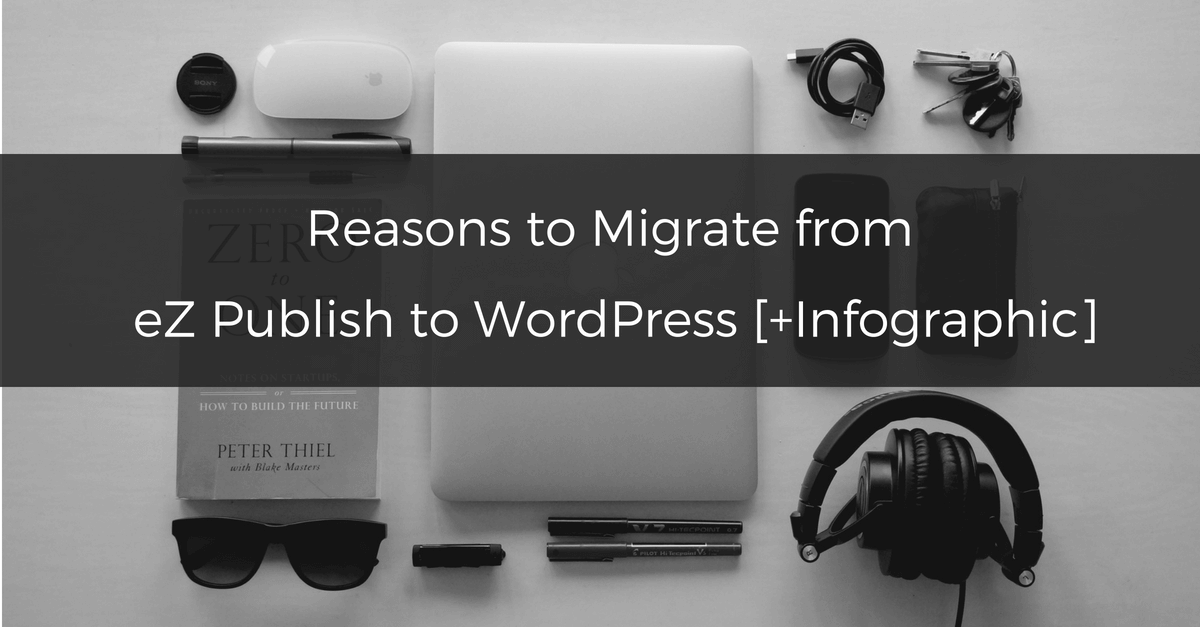 reasons-to-migrate-from-ez-publish-to-wordpress