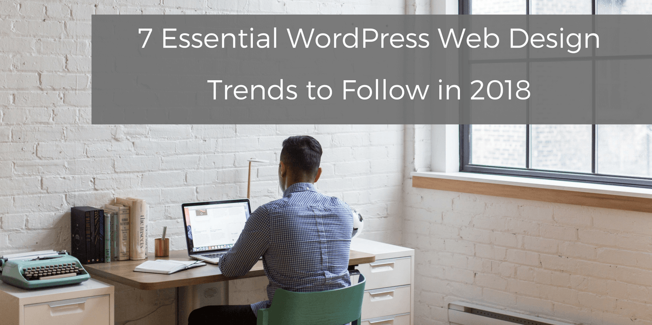 WordPress Web Design Trends to Follow
