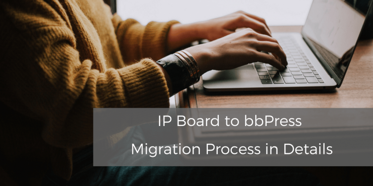 IP Board to bbPress Migration Process in Details - CMS2CMS