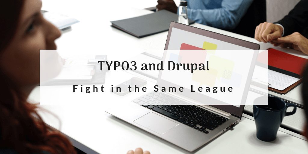 TYPO3 and Drupal