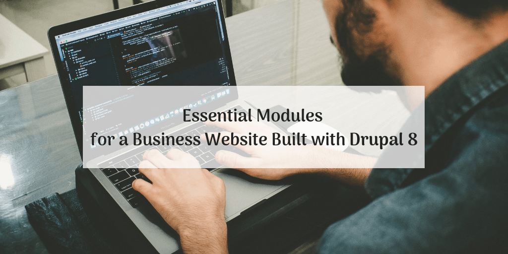 Essential Modules for Drupal 8