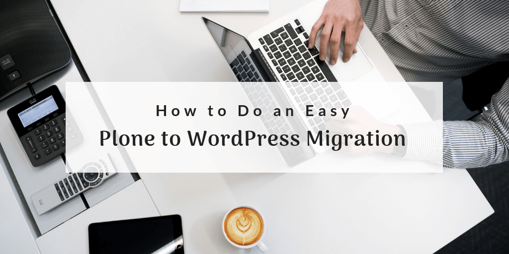 Plone to WordPress migration