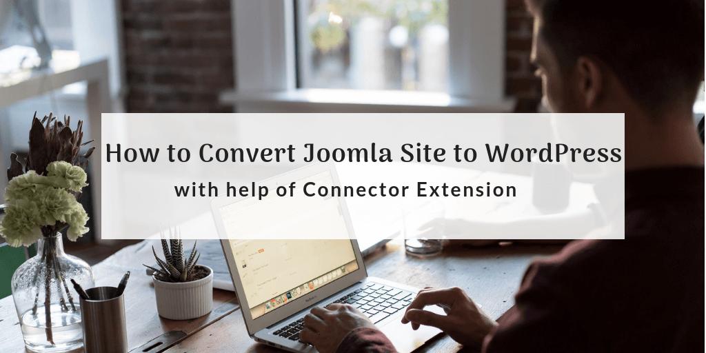 Convert Joomla Site to WordPress
