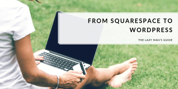 from squarespace to wordpress